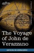 Voyage of John de Verazzano : Along the Coast of North America, from Carolina to Newfoundlan...