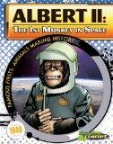 Albert II: The 1st Monkey in Space (Famous Firsts: Animals Making History (Graphic Planet))