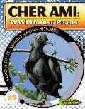 Cher Ami : WWI Homing Pigeon