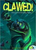 Clawed! : A Choose Your Own Ending Horror Adventure