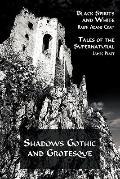 Shadows Gothic and Grotesque