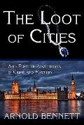 Loot of Cities, and Further Adventures in Crime and Mystery