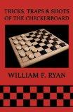 Tricks, Traps & Shots of the Checkerboard