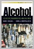 Alcohol : Its History, Pharmacology, and Treatment