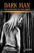 The Shadow in the Dark (Dark Man)