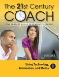 21st Century Coach, Book T : Using Technology, Information, and Media