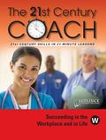 21st Century Coach, Book W : Succeeding in the Workplace and in Life