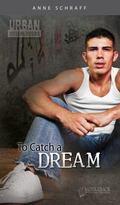 To Catch a Dream (Urban Underground)