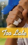 Too Late (Carter High Chronicles)