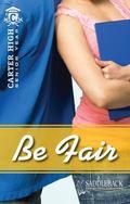 Be Fair (Carter High Senior Year)