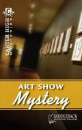 Art Show Mystery (Carter High Mysteries)