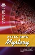 Aztec Ring Mystery (Carter High Mysteries)