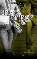 Friend or Foe? (Choices)