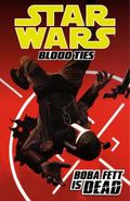 Star Wars: Blood Ties Volume 2 - Boba Fett Is Dead : Blood Ties Volume 2 - Boba Fett Is Dead
