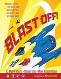 Blast off!: Rockets, Robots, Rayguns, and Rarities from the Golden Age of Space Toys SC : Ro...