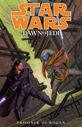 Star Wars: Dawn of the Jedi Volume 2-Prisoner of Bogan : Dawn of the Jedi Volume 2-Prisoner ...