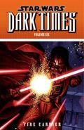 Star Wars: Dark Times Volume 6 - Fire Carrier : Dark Times Volume 6 - Fire Carrier