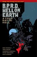 BPRD Hell on Earth Volume 7: a Cold Day in Hell : A Cold Day in Hell