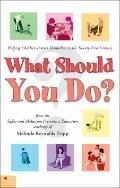 What Should You Do? : Helping Children Protect Themselves in the Twenty-first Century