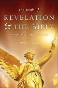 The Book of Revelation and the Bible as Never Explained Before