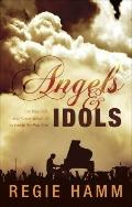 Angels and Idols