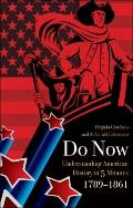 Do Now : Understanding American History in 5 Minutes 1789-1861