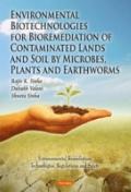 Microremediation, Phytoremediation and Vermiremediation Biotechnologies for Contaminated Lan...