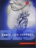 BLS (Basic Life Support) Provider Manual