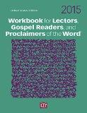 Workbook for Lectors, Gospel Readers, and Proclaimers of the Word 2015 USA