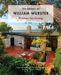Houses of William Wurster : Frames for Living