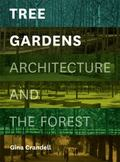 Tree Gardens : Architecture and the Forest