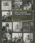 Hollywood Frame by Frame : The Unseen Silver Screen in Contact Sheets, 1951-1997