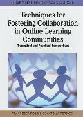Fostering Collaboration in Online Learning Communities : Theoretical and Practical Perspectives