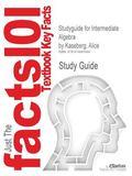 Outlines & Highlights for Intermediate Algebra by Alice Kaseberg, ISBN: 9780618918805