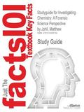 Outlines & Highlights for Investigating Chemistry: A Forensic Science Perspective by Matthew...
