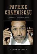Patrick Chamoiseau : A Critical Introduction
