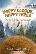 Happy Clouds, Happy Trees : The Bob Ross Phenomenon