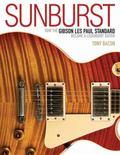 Sunburst : How the Gibson les Paul Became a Legendary Guitar