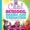 Cool School Drama and Theater : Fun Ideas and Activities to Build School Spirit