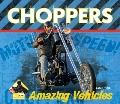 Choppers (Amazing Vehicles Set 2)