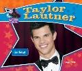 Taylor Lautner: Star of Twilight (Big Buddy Biographies Set 6)