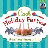 Cool Holiday Parties: Perfect Party Planning for Kids (Cool Parties)