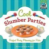 Cool Slumber Parties: Perfect Party Planning for Kids (Cool Parties)
