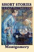 Short Stories of Lucy Maud Montgomery From 1902-1903