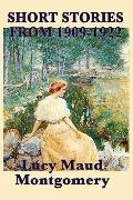 Short Stories of Lucy Maud Montgomery From 1909-1922