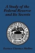 Study of the Federal Reserve and Its Secrets