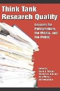 Think Tank Research Quality: Lessons for Policy Makers, the Media, and the Public (PB)
