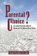 Parental Choice? : A Critical Reconsideration of Choice and the Debate about Choice