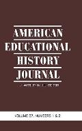 American Educational History Journal Volume 37, Number 1 And 2 2010