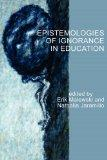 Epistemologies of Ignorance in Education